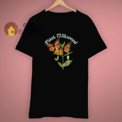 Monarch Butterfly Plant Milkweed T Shirt
