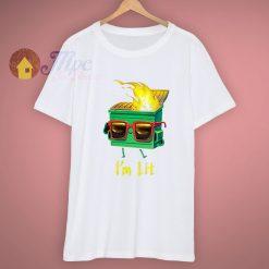 Im A Lit Dumpster Classic T Shirt