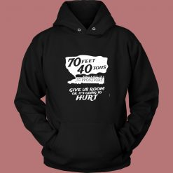 70 Feet 40 Tons Makes A Hell Of A Suppository Vintage Hoodie