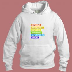 100 Percent Love Equality Loud Proud Together 100 Percent Me Lgbt Aesthetic Hoodie Style