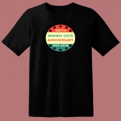 100th Women Vote Anniversary 80s T Shirt