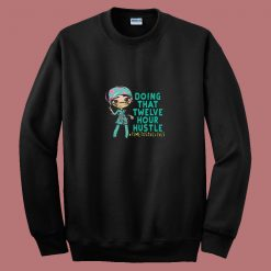 12 Hour Hustle 80s Sweatshirt