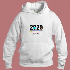 2020 Very Bad Would Not Recommend Aesthetic Hoodie Style