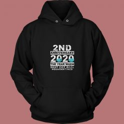 2nd Anniversary 2020 The Year When Sht 80s Hoodie