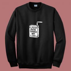 A Juice Box Saved My Life 80s Sweatshirt