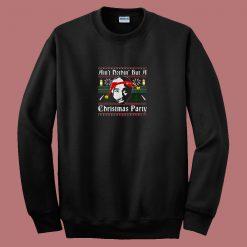 Aint Nothin But A Rap Christmas Party 80s Sweatshirt