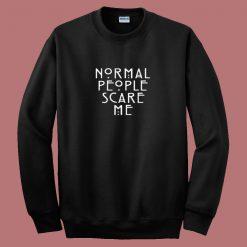 American Horror Story Normal People Scare Me 80s Sweatshirt