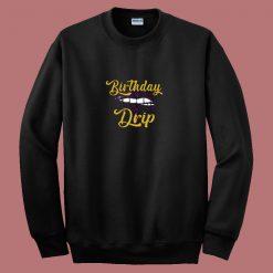 Birthday Drip 80s Sweatshirt