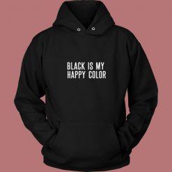 Black Is My Happy Color 80s Hoodie