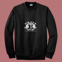 Foleys Gym Snl Funny Parody 80s Sweatshirt
