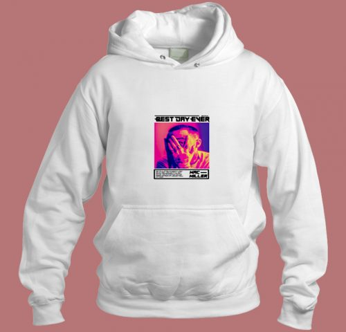 Mac Miller Best Day Ever Aesthetic Hoodie Style