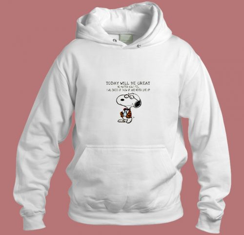 Snoopy Today Will Be Great No Matter How I Feel Aesthetic Hoodie Style