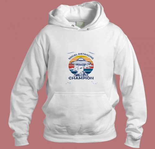Social Distancing Champion Aesthetic Hoodie Style