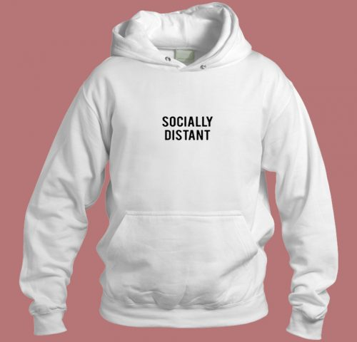Socially Distant Aesthetic Hoodie Style