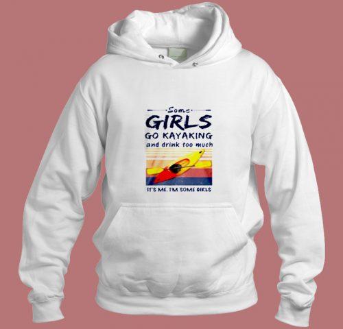 Some Girls Go Kayaking Aesthetic Hoodie Style