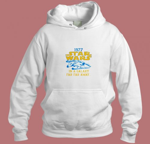 Star Wars 1977 In A Galaxy Aesthetic Hoodie Style