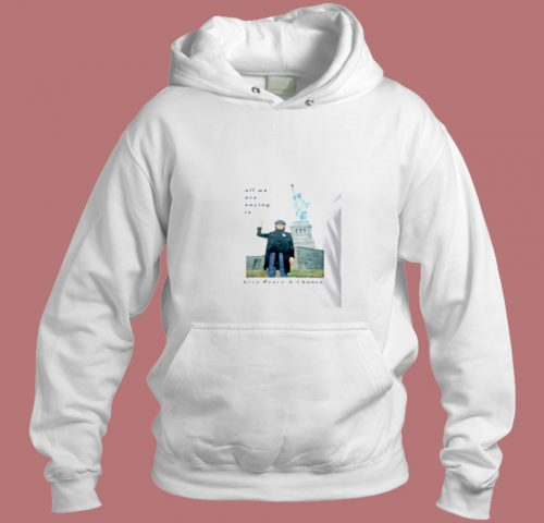 Statue Of Liberty All We Are Saying Aesthetic Hoodie Style