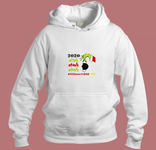 Stink Stank Stunk Grinch Christmas 2020 School Nurse Life Aesthetic Hoodie Style