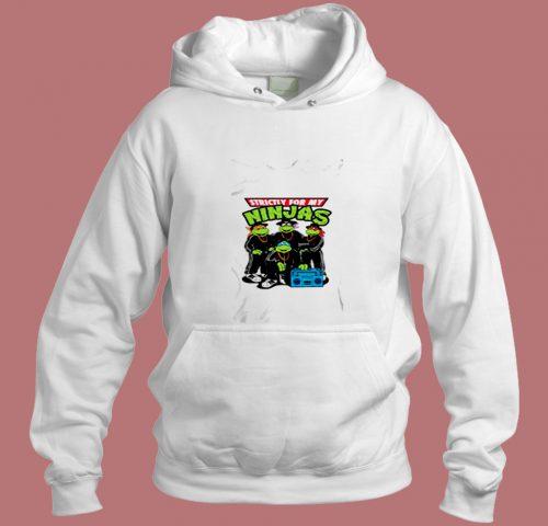 Strictly For My Ninjas Turtles Aesthetic Hoodie Style