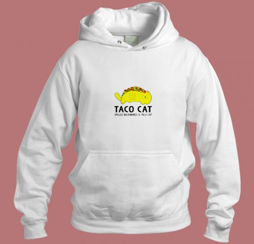 Taco Cat Spelled Backwards Is Toca Cat Aesthetic Hoodie Style