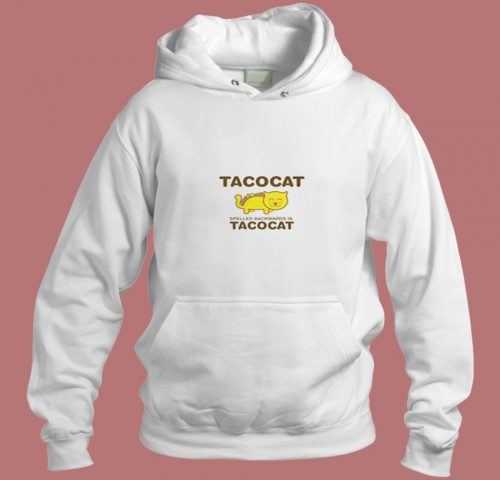 Tacocat Spelled Backwards Is Tacocat Aesthetic Hoodie Style