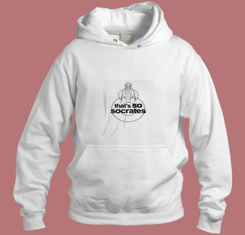 Thats So Socrates Aesthetic Hoodie Style