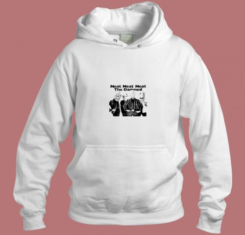 The Damned Neat Neat Aesthetic Hoodie Style
