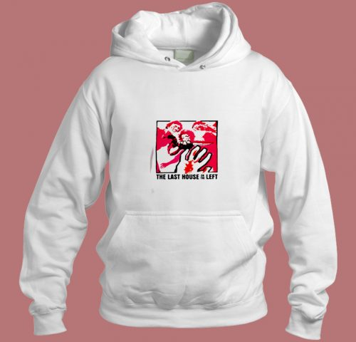 The Last House On The Left Aesthetic Hoodie Style