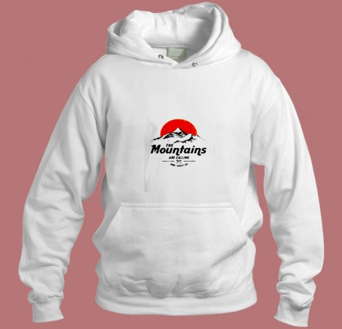 The Mountains Are Calling Aesthetic Hoodie Style
