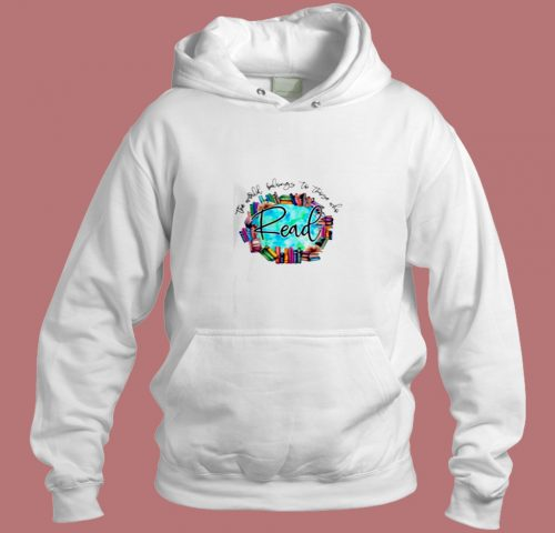 The World Belongs To Those Who Read Aesthetic Hoodie Style