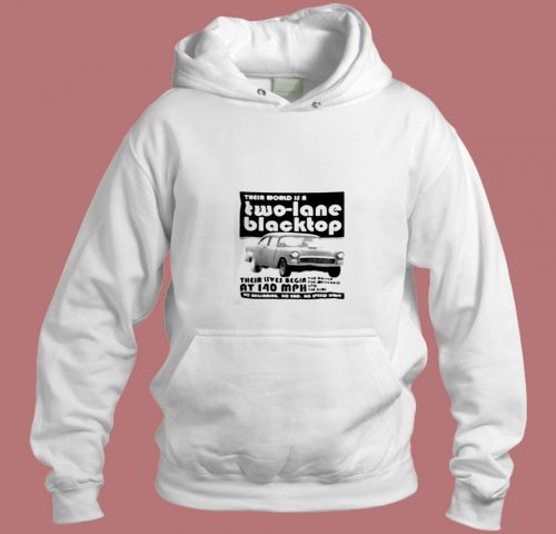 Their World Is A Two Lane Blacktop Aesthetic Hoodie Style