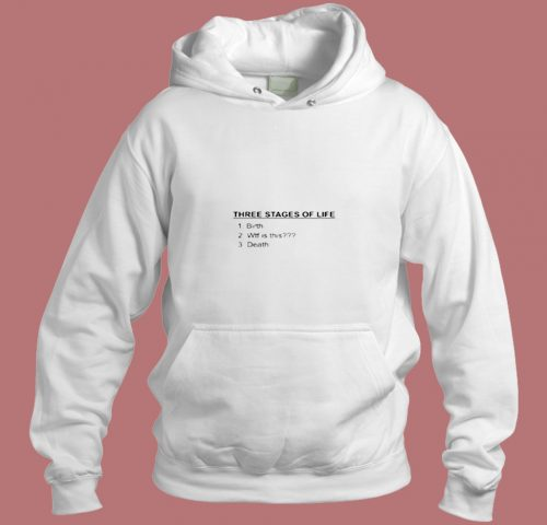Three Stages Of Life Aesthetic Hoodie Style
