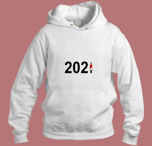 Vaccine 2021 For Funny Gift Idea Aesthetic Hoodie Style