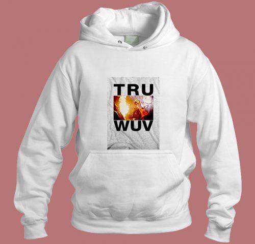 Valentine Gift Tru Wuv Princess Bride Aesthetic Hoodie Style
