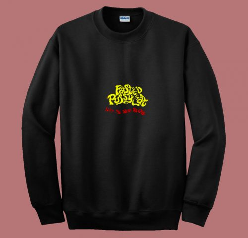 Wake Me When Its Over Faster Pussycat 80s Sweatshirt