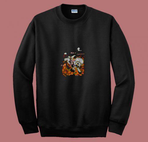 Walk Through Fire For You 80s Sweatshirt