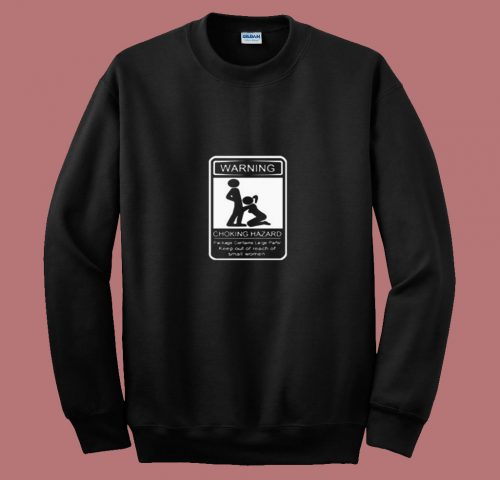 Warning Choking Hazard 80s Sweatshirt