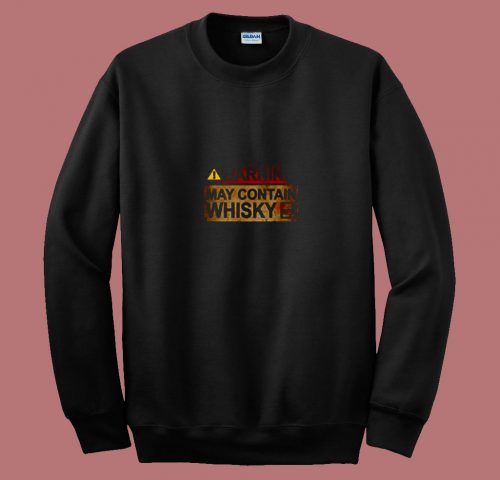 Warning May Contain Whisky 80s Sweatshirt