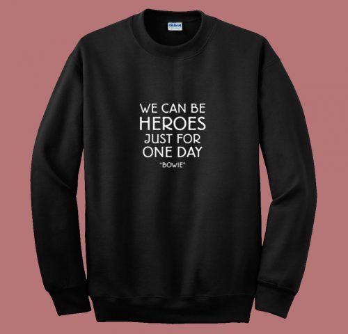 We Can Be Heroes David Bowie 80s Sweatshirt