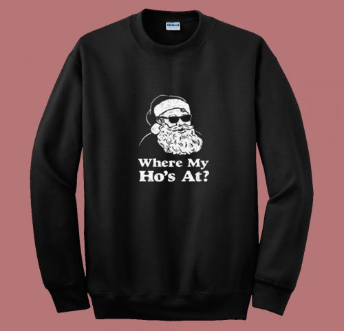 Where My Hos At 80s Sweatshirt