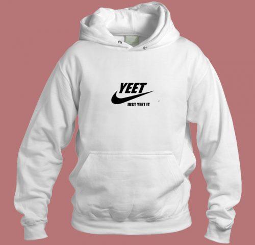 Yeet Just Yeet It Aesthetic Hoodie Style