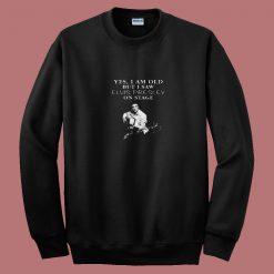 Yes I Am Old But I Saw Elvis Presley 80s Sweatshirt