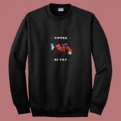 Yippe Ki Yay Xmas Ugly Christmas 80s Sweatshirt