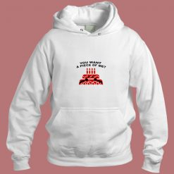 You Want A Piece Of Me Cake Aesthetic Hoodie Style