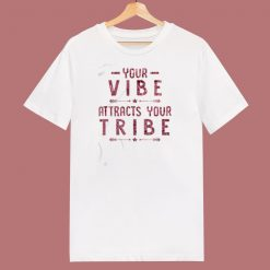 Your Vibe Attracts Your Tribennn 80s T Shirt