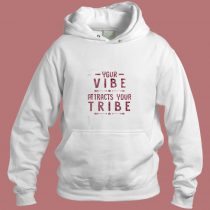 Your Vibe Attracts Your Tribennn Aesthetic Hoodie Style