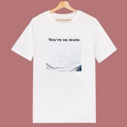 Youre On Mute 80s T Shirt