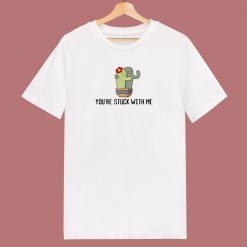Youre Stuck With Me 80s T Shirt