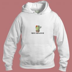 Youre Stuck With Me Aesthetic Hoodie Style