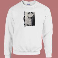 Ariana Grande Positions 80s Sweatshirt